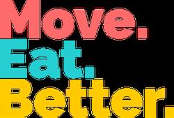 Move, Eat, Better.